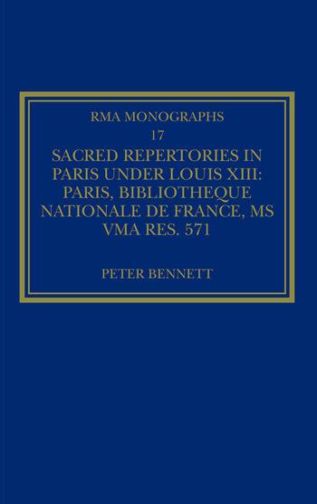 Sacred Repertories in Paris under Louis XIII Paris, Bibliothèque nationale de France, MS Vma rés. 571 book cover