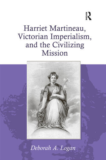 Harriet Martineau, Victorian Imperialism, and the Civilizing Mission book cover