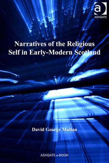 Narratives of the Religious Self in Early-Modern Scotland book cover