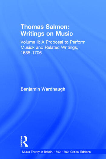Thomas Salmon: Writings on Music Volume II: A Proposal to Perform Musick and Related Writings, 1685-1706 book cover