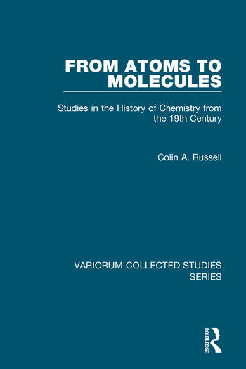 From Atoms to Molecules Studies in the History of Chemistry from the 19th Century book cover
