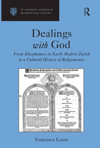 Dealings with God From Blasphemers in Early Modern Zurich to a Cultural History of Religiousness book cover
