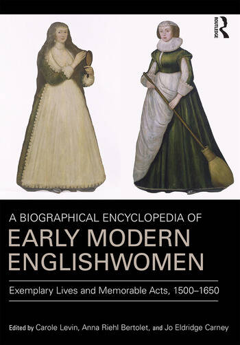 A Biographical Encyclopedia of Early Modern Englishwomen Exemplary Lives and Memorable Acts, 1500-1650 book cover