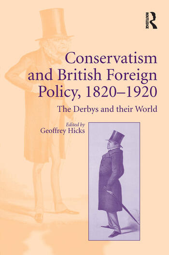 Conservatism and British Foreign Policy, 1820–1920 The Derbys and their World book cover