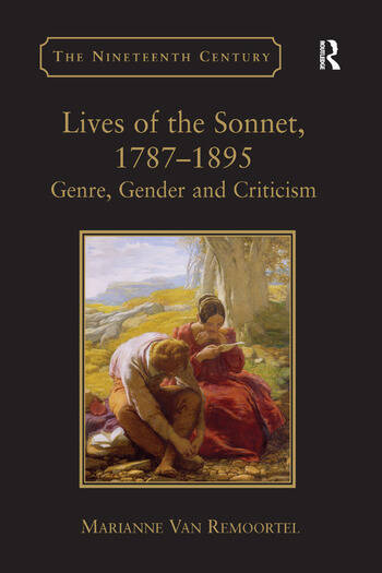 Lives of the Sonnet, 1787–1895 Genre, Gender and Criticism book cover