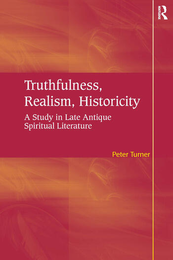 Truthfulness, Realism, Historicity A Study in Late Antique Spiritual Literature book cover