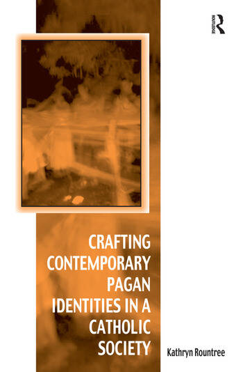 Crafting Contemporary Pagan Identities in a Catholic Society book cover