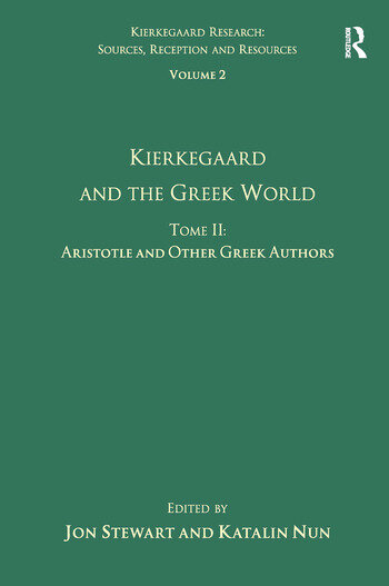Volume 2, Tome II: Kierkegaard and the Greek World - Aristotle and Other Greek Authors book cover