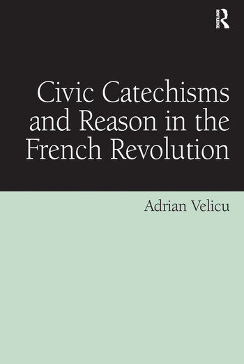 Civic Catechisms and Reason in the French Revolution book cover