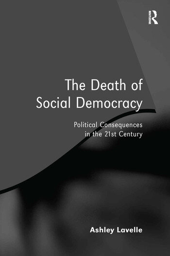 The Death of Social Democracy Political Consequences in the 21st Century book cover