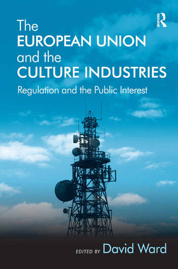 The European Union and the Culture Industries Regulation and the Public Interest book cover