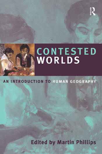 Contested Worlds An Introduction to Human Geography book cover