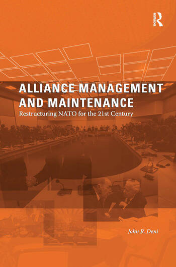 Alliance Management and Maintenance Restructuring NATO for the 21st Century book cover