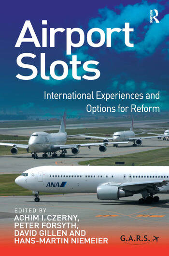 Airport Slots International Experiences and Options for Reform book cover