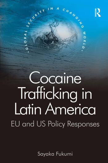 Cocaine Trafficking in Latin America EU and US Policy Responses book cover