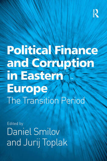 Political Finance and Corruption in Eastern Europe The Transition Period book cover