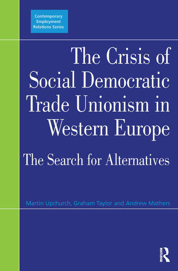 The Crisis of Social Democratic Trade Unionism in Western Europe The Search for Alternatives book cover