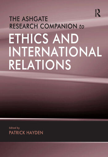 The Ashgate Research Companion to Ethics and International Relations book cover