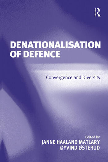 Denationalisation of Defence Convergence and Diversity book cover