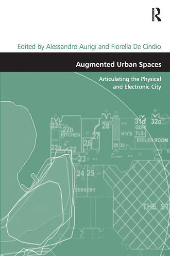 Augmented Urban Spaces Articulating the Physical and Electronic City book cover