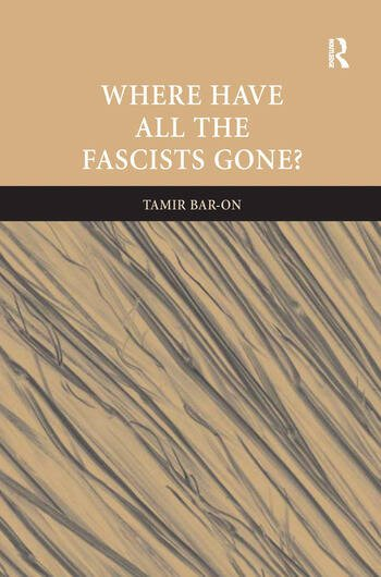 Where Have All The Fascists Gone? book cover