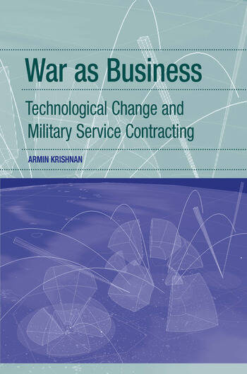 War as Business Technological Change and Military Service Contracting book cover