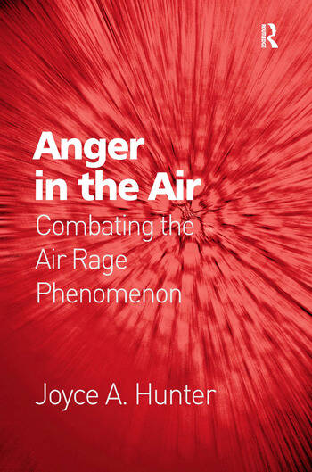 Anger in the Air Combating the Air Rage Phenomenon book cover