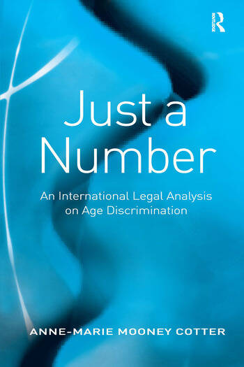 Just a Number An International Legal Analysis on Age Discrimination book cover