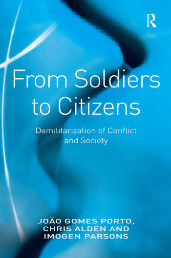 From Soldiers to Citizens Demilitarization of Conflict and Society book cover