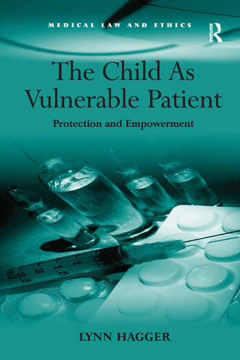The Child As Vulnerable Patient Protection and Empowerment book cover