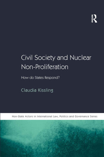 Civil Society and Nuclear Non-Proliferation How do States Respond? book cover