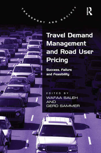 Travel Demand Management and Road User Pricing Success, Failure and Feasibility book cover