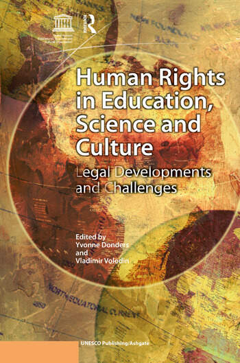 Human Rights in Education, Science and Culture Legal Developments and Challenges book cover