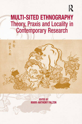 Multi-Sited Ethnography Theory, Praxis and Locality in Contemporary Research book cover