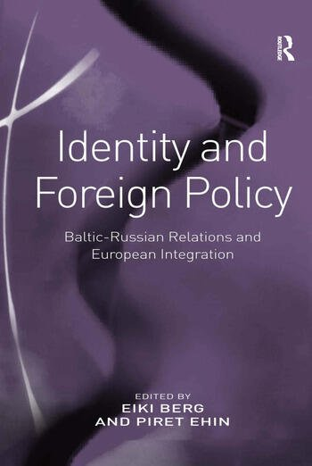 Identity and Foreign Policy Baltic-Russian Relations and European Integration book cover