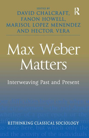 Max Weber Matters Interweaving Past and Present book cover