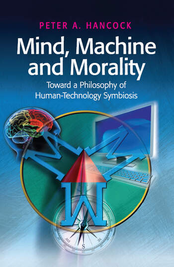 Mind, Machine and Morality Toward a Philosophy of Human-Technology Symbiosis book cover