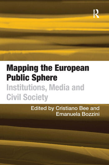 Mapping the European Public Sphere Institutions, Media and Civil Society book cover