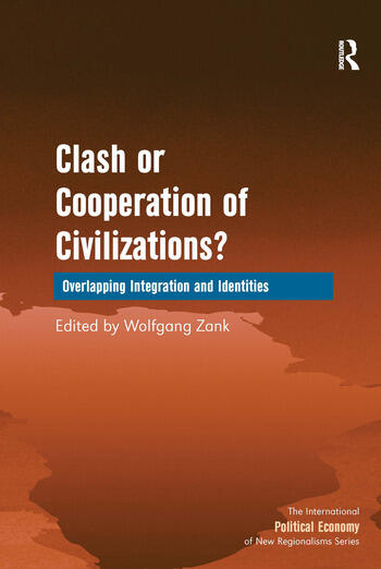 Clash or Cooperation of Civilizations? Overlapping Integration and Identities book cover