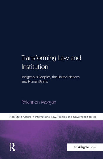 Transforming Law and Institution Indigenous Peoples, the United Nations and Human Rights book cover