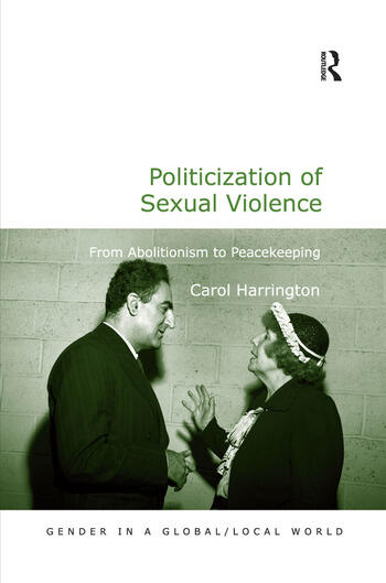 Politicization of Sexual Violence From Abolitionism to Peacekeeping book cover
