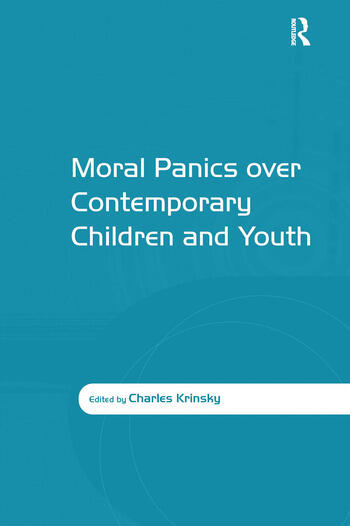 Moral Panics over Contemporary Children and Youth book cover