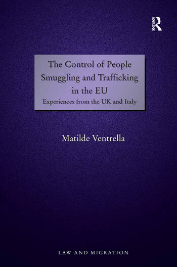 The Control of People Smuggling and Trafficking in the EU Experiences from the UK and Italy book cover