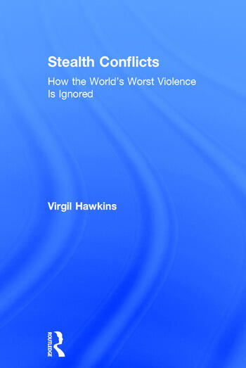Stealth Conflicts How the World's Worst Violence Is Ignored book cover