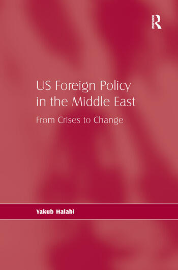 US Foreign Policy in the Middle East From Crises to Change book cover