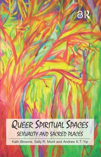 Queer Spiritual Spaces Sexuality and Sacred Places book cover
