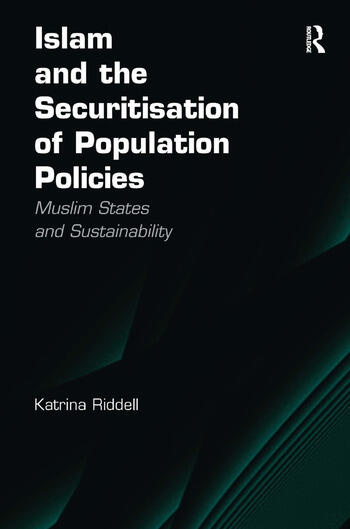Islam and the Securitisation of Population Policies Muslim States and Sustainability book cover