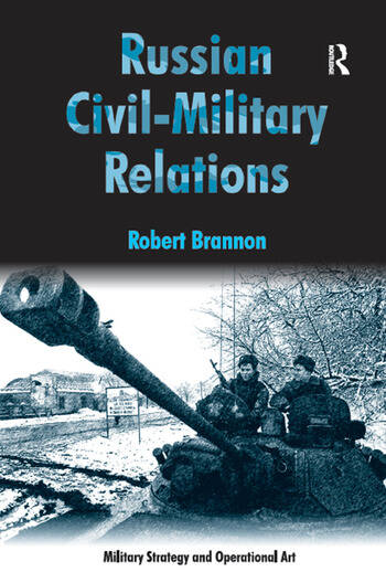 Russian Civil-Military Relations book cover