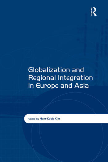 Globalization and Regional Integration in Europe and Asia book cover