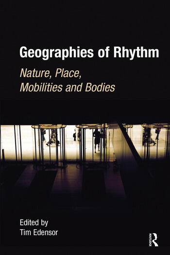 Geographies of rhythm nature place mobilities and bodies geographies of rhythm nature place mobilities and bodies hardback routledge fandeluxe Images
